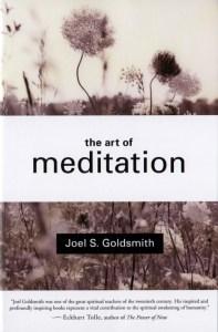 The Art of Meditation By Joel S Goldsmith