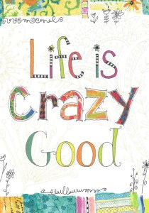 Life Is Crazy Good Glitter Birthday Card
