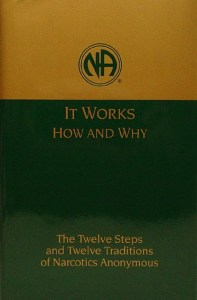 Narcotics Anonymous It Works How and Why