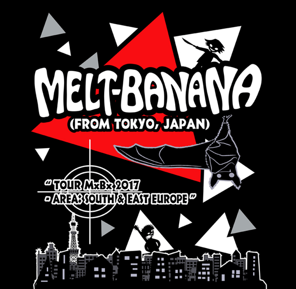 MELT-BANANA Tour MxBx 2017 - AREA: South & East Europe