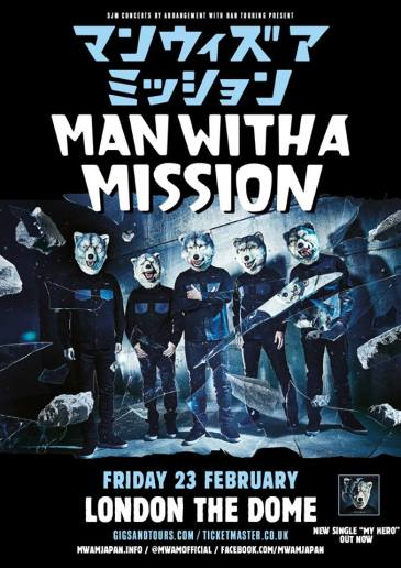 MAN WITH A MISSION at The Dome, London flyer