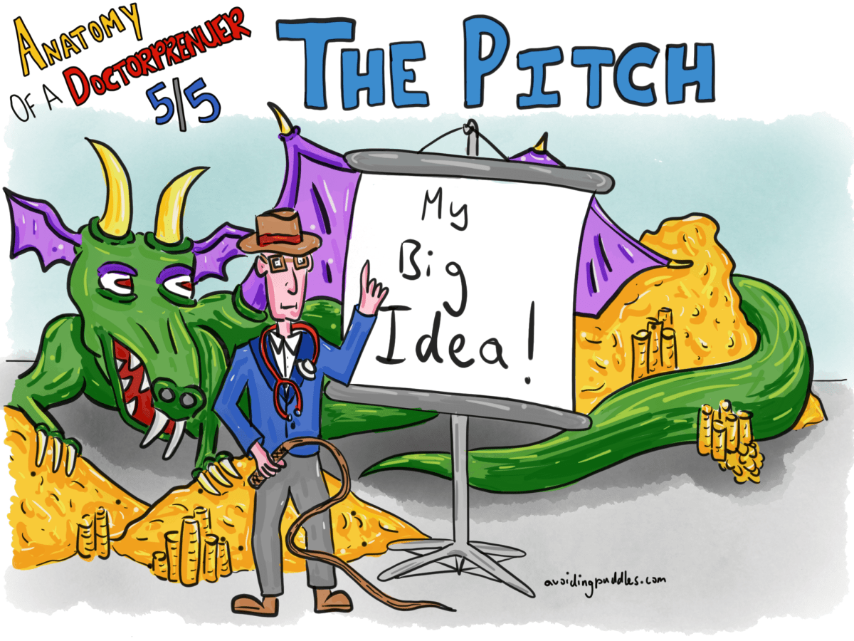 Anatomy of a Doctorpreneur 5/5 - The Pitch