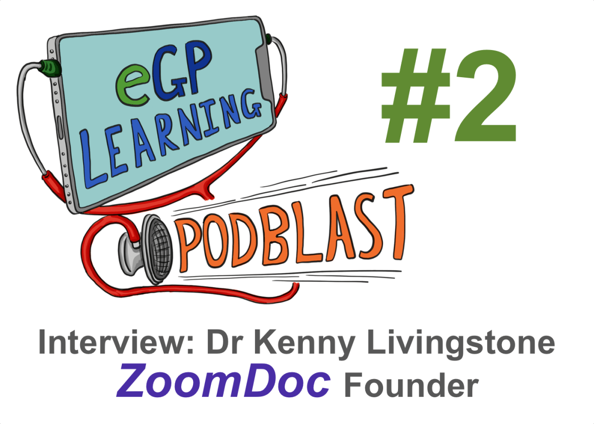 eGPLearning PodBlast Ep. 2: Interview with Zoomdoc founder Dr Kenny Livingstone