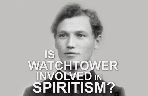 Is Watchtower Involved in Spiritism?