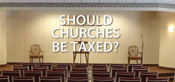 Should Churches be Taxed