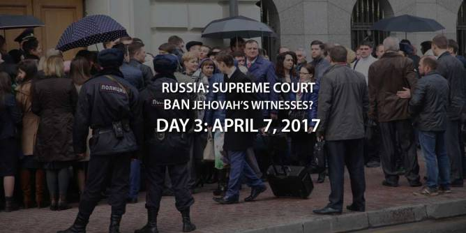 Russia: Supreme Court Case to Ban Jehovah's Witnesses – Day 3