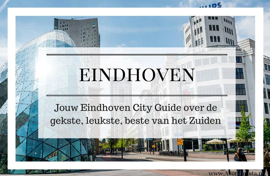 EINDHOVEN | Jouw City Guide over de gekste, de leukste, de beste van het Zuiden