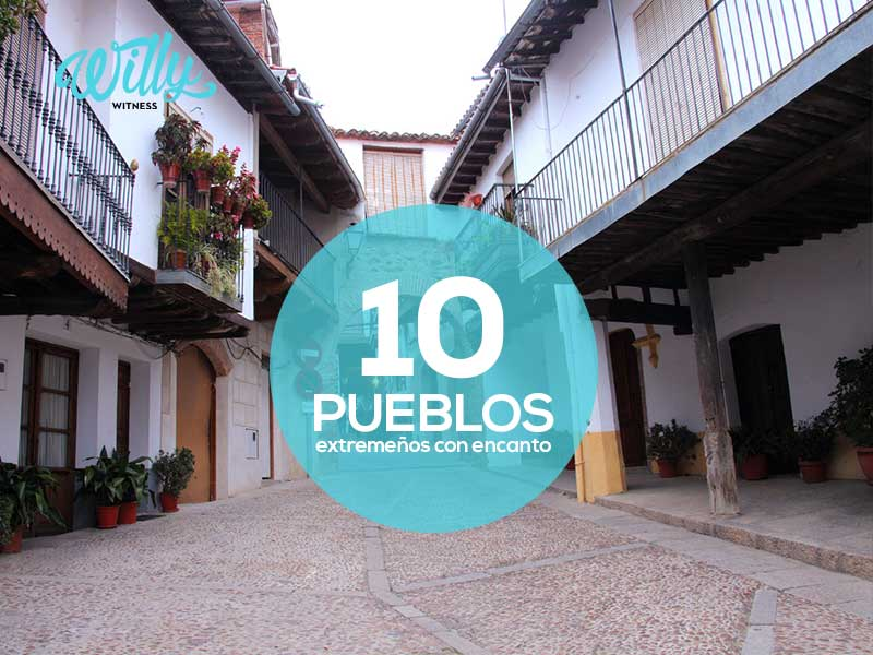 WILLY WITNESS: Los 10 pueblos extremeños con más encanto