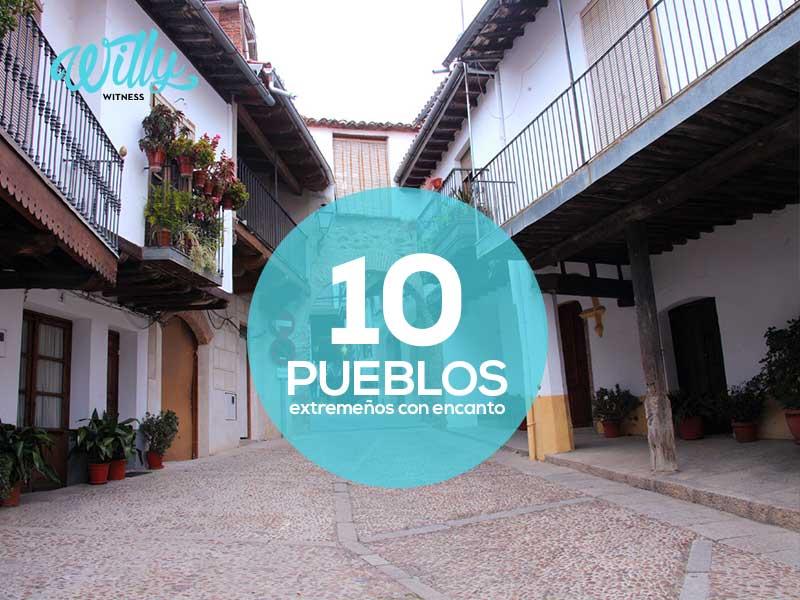 WILLY WITNESS: Los 10 pueblos extremeños con más encanto