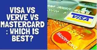 Visa vs Verve Vs MasterCard: Which is best?