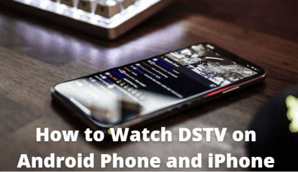 Watch DSTV On Android or iPhone