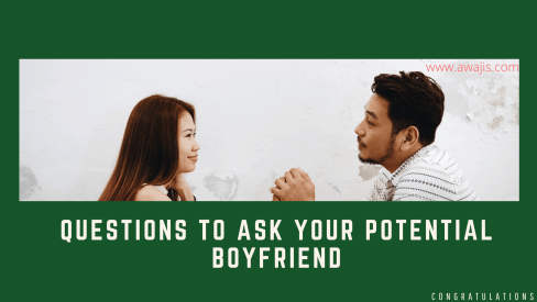 Questions to ask your potential boyfriend