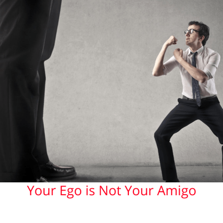 Small man brandishing fists at giant set of legs in black slacks. Your Ego is Not Your Amigo
