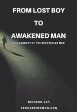 From Lost Boy to Awakened Man, the book by Richard Joy of Recovering Man