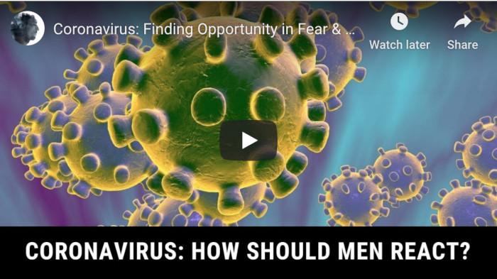 Watch: Coronavirus – Finding Opportunity in Fear & Challenge