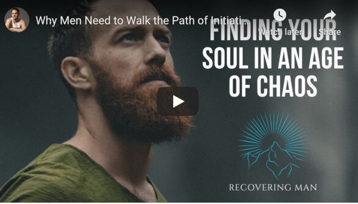 Watch: Why Men Need to Walk the Path of Initiation