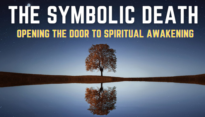 The Symbolic Death | Opening the Door to Spiritual Awakening