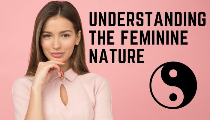 Watch: What is the Feminine Nature? Understanding How Women Work
