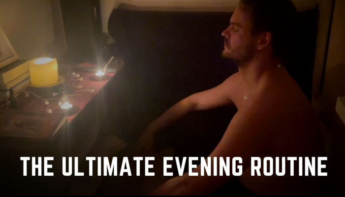The 'Awakened Man' Ultimate Evening Routine