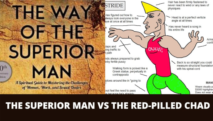 The Superior Man vs The Red-Pilled Chad