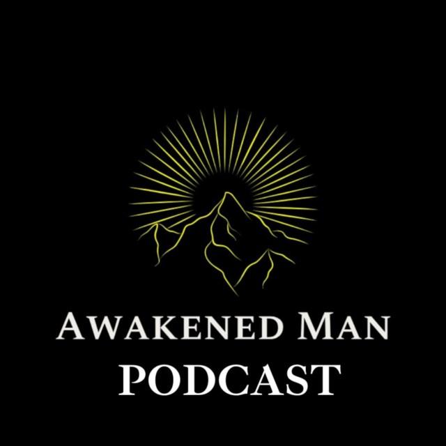 Awakened Man Podcast