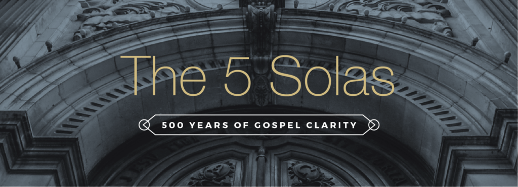 The 5 Sola's of Salvation