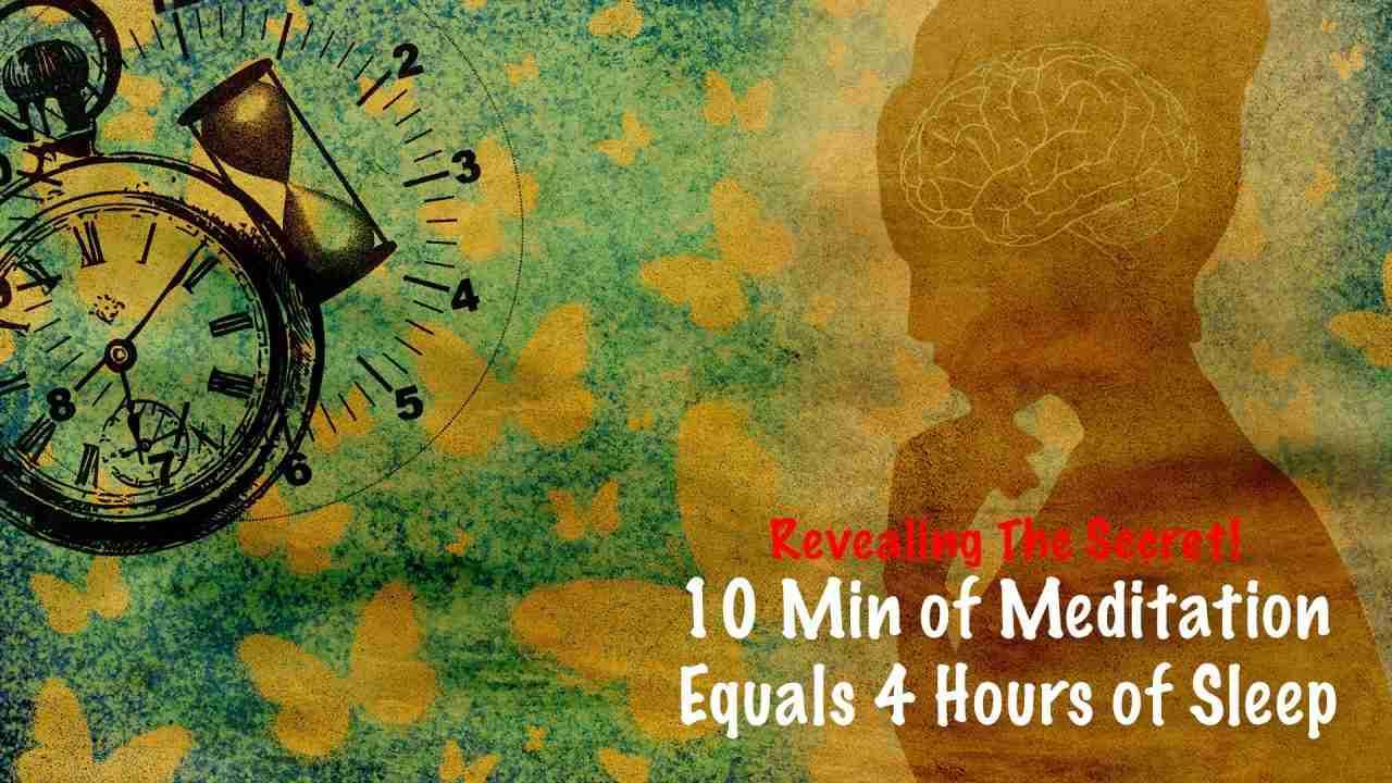 10 minutes meditation is equal 4 hours sleep