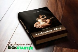 Awakening Her - A book for men - by Maja Monrue - Kickstarter