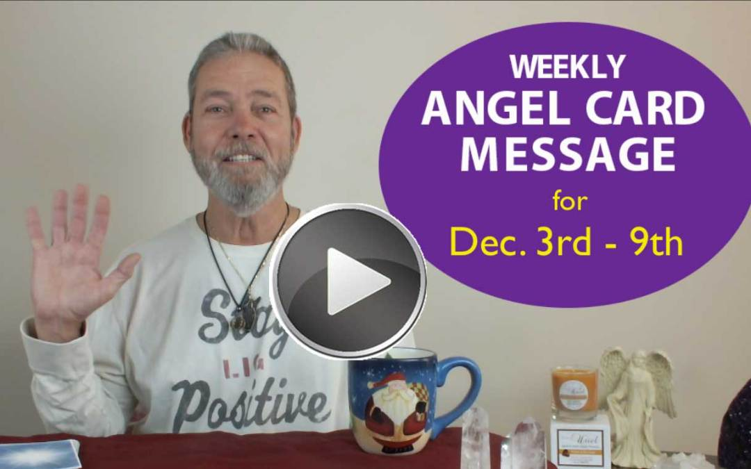 Frank's Weekly Angel Message 12-3-17 to 12-9-17
