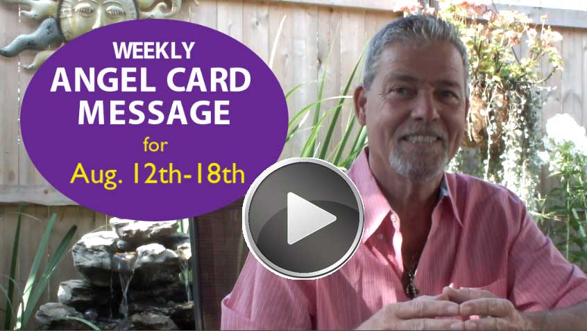 Frank's Weekly Angel Message 8-12-18 to 8-18-18