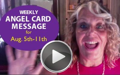 Karen's Weekly Angel Message 8-5-18 to 8-11-18