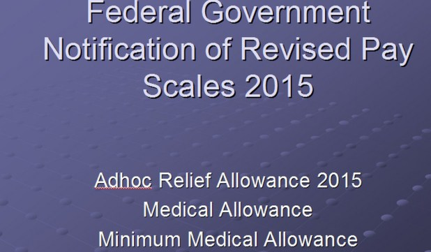 REVISION OF BASIC PAY SCALES & ALLOWANCES OF CIVIL SERVANTS OF THE FEDERAL GOVERNMENT