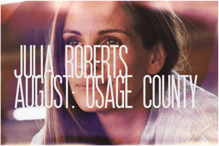 23. Julia Roberts, August: Osage County