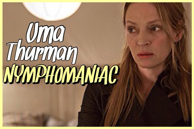 26 - Uma Thurman - Nymphomaniac