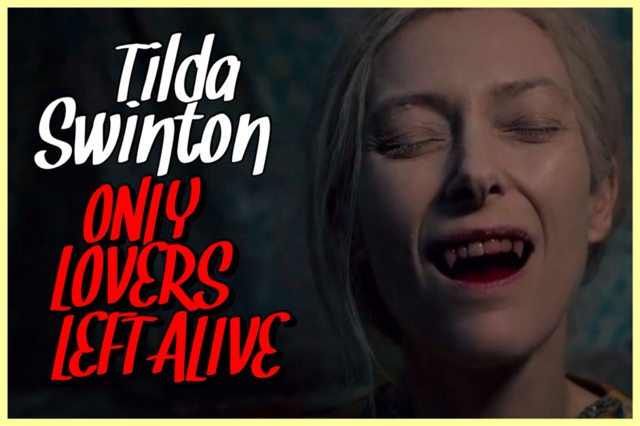 29 - Tilda Swinton - Only Lovers Left Alive