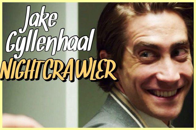 4 - Jake Gyllenhaal - Nightcrawler