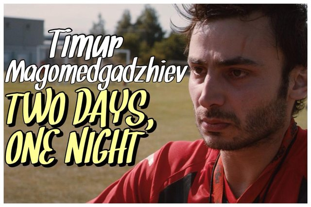 42 - Timur Magomedgadzhiev - Two Days, One Night
