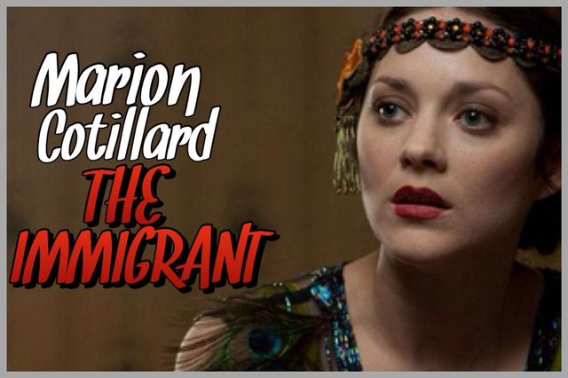 7 - Marion Cotillard - The Immigrant