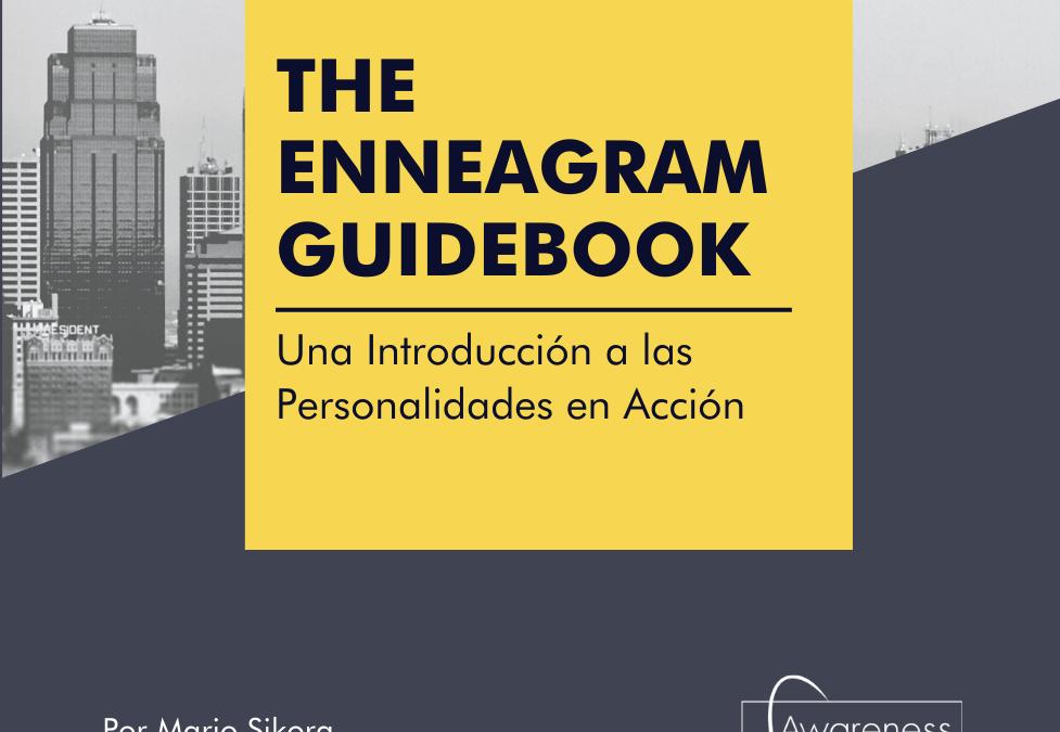 The Awareness to Action Enneagram Guidebook: Introducción a las Personalidades en Acción