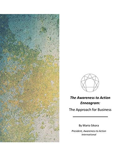Overview of the Awareness to Action Enneagram: The Approach for Business
