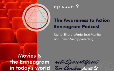 S1E9: Movies & the Enneagram in Today's World with Tom Condon, Part 2