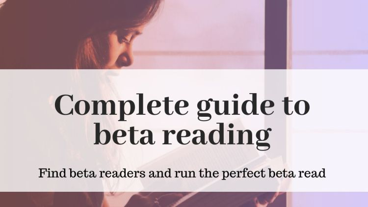 Complete Guide to Beta Reading » Find beta readers and run the perfect beta read