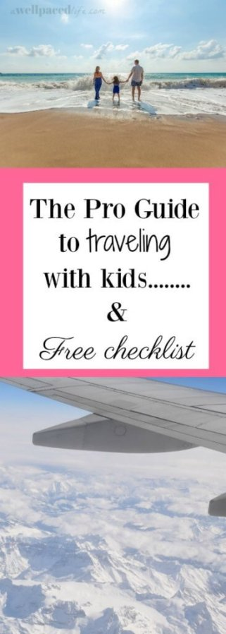 pro guide to traveling with kids & free checklist