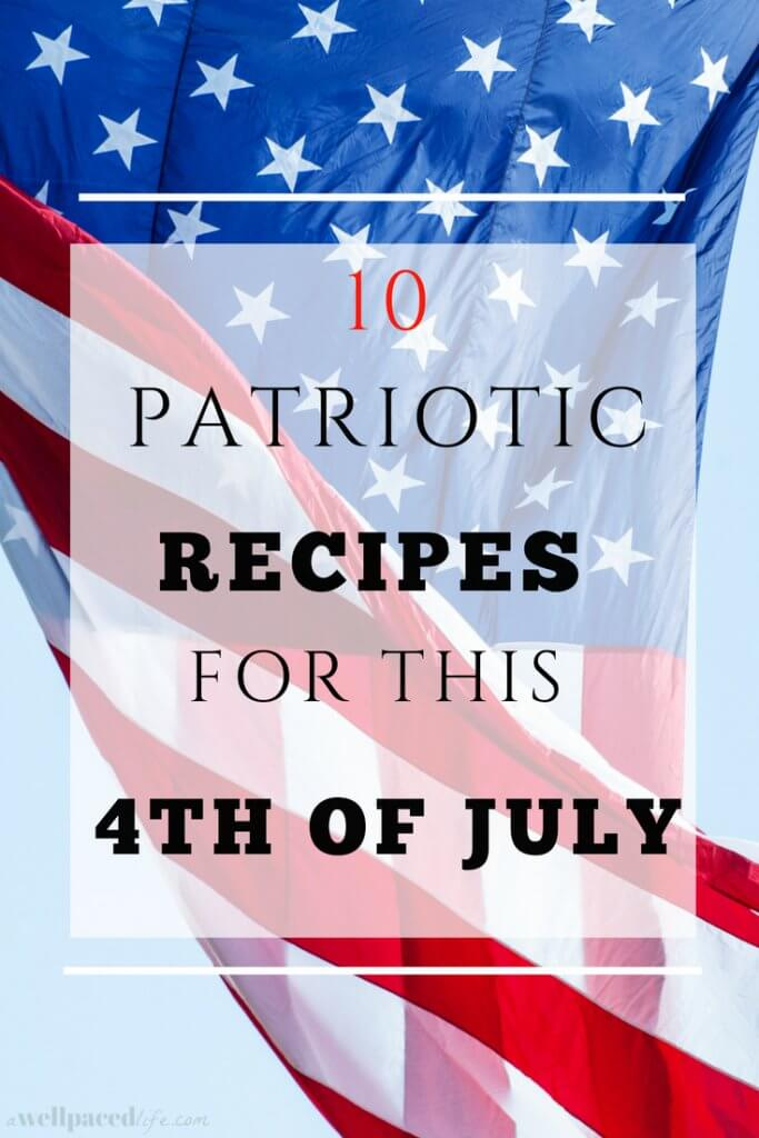 10 Patriotic Recipes for this Fourth of July