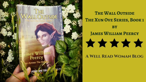 Step Across the Barrier with Author James William Peercy's THE WALL OUTSIDE (The Xun Ove Series: Book 1) #BookReview #Fantasy @JamesWPeercy
