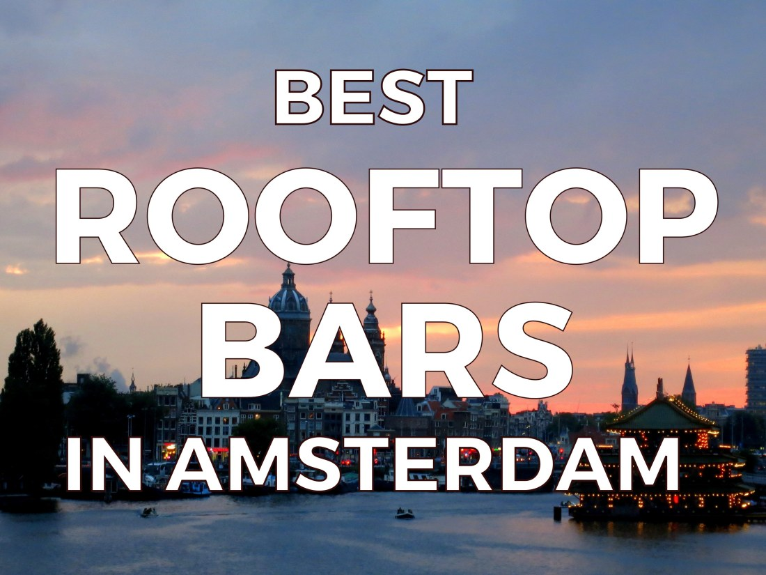 BEST ROOFTOP BARS IN AMSTERDAM - AWESOME AMSTERDAM
