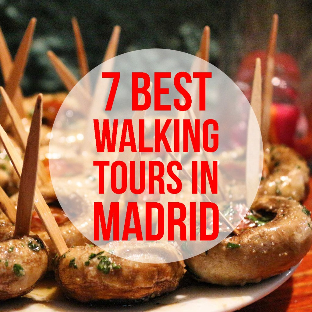 7 Best Walking Tours in Madrid: food tours, street art tours, history & culture