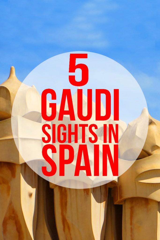 5 Gaudi Sights to See in Spain: Parc Guell, Sagrada Familia, El Capricho & more