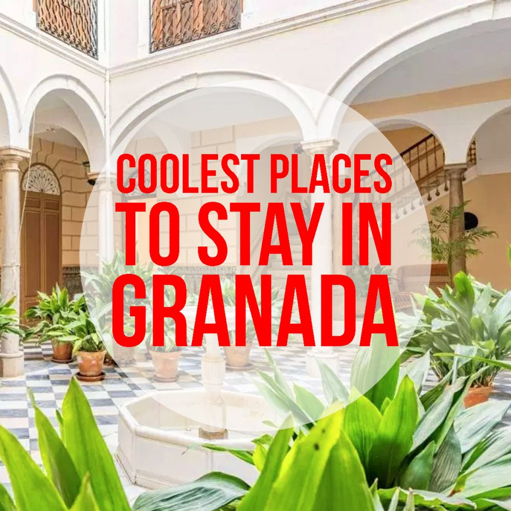 Cool Places to Stay in Granada: best apartments, hotels & hostels in Granada