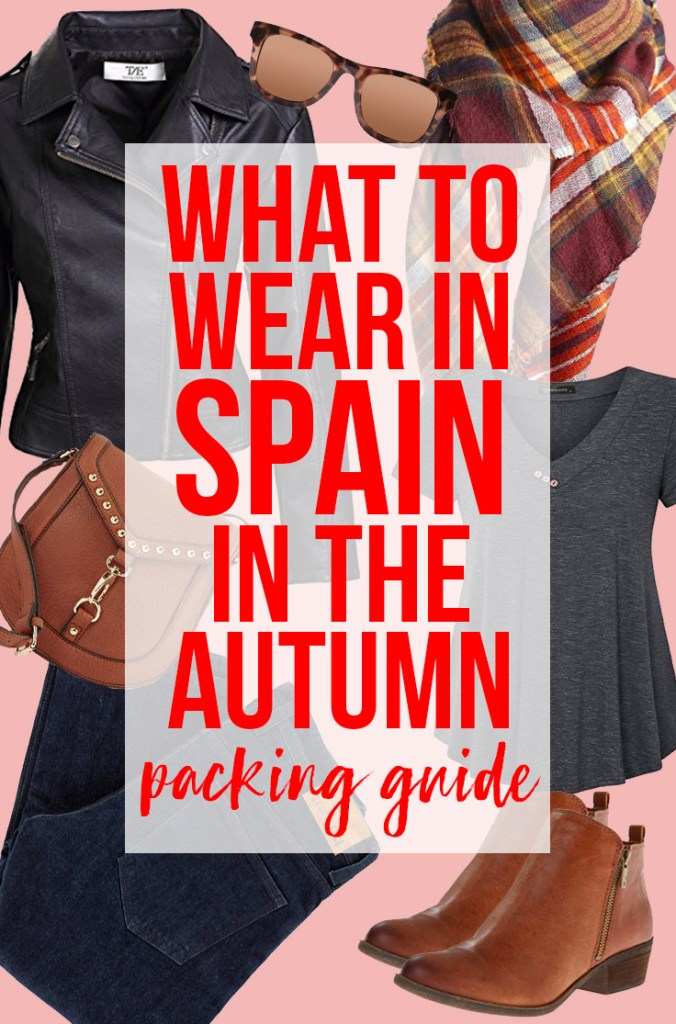 What to Wear in Spain in Fall: Packing for a Trip to Spain in Autumn
